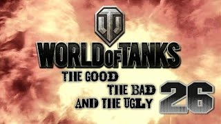 World of Tanks - The Good, The Bad and The Ugly 26