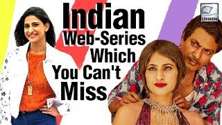5 Indian Web-Series Which You Just Can't Miss   LehrenTV