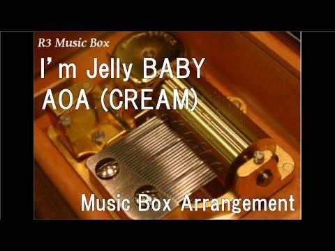I'm Jelly BABY/AOA (CREAM) [Music Box]