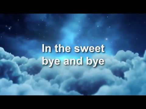 In the sweet bye and bye - gospel Karaoke