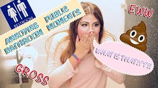 ANNOYING PUBLIC RESTROOM MOMENTS | FUNNY SKIT