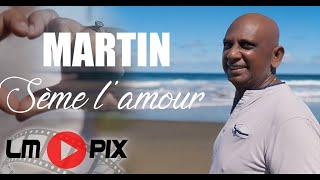 Sème l'amour - Martin [Clip officiel ]#LMPix #4K