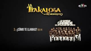 Como Te Llamas - La Trakalosa de Monterrey (Audio Oficial)
