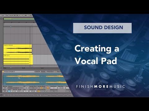 Ableton Sound Design Tutorial - Creating a Vocal Pad
