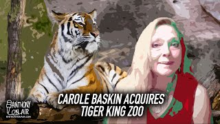 Carole Baskin Acquires Tiger King Zoo
