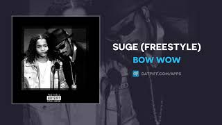 """Bow Wow """"SUGE"""" (Freestyle) (AUDIO)"""