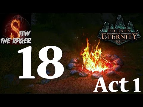 Let's Play Pillars Of Eternity (Modded) - Act 1 Ep 18 - Cave Betrayal |