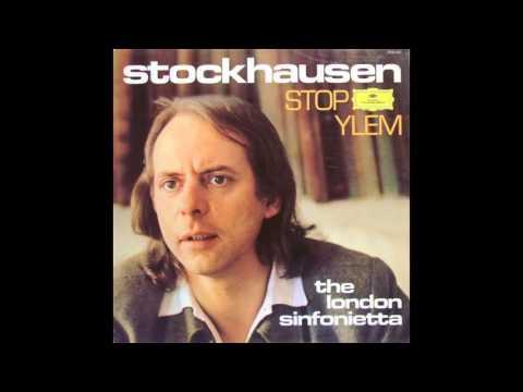 Karlheinz Stockhausen: Stop • Ylem