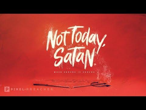 Not Today Satan Series Bumper