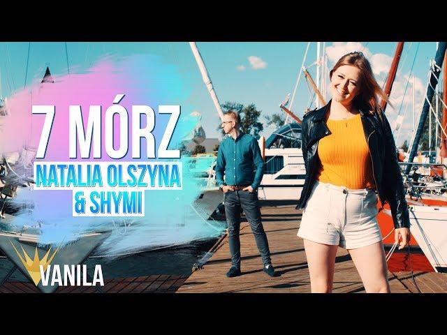 Natalia Olszyna & SHYMI - 7 Mórz (Oficjalny teledysk) DISCO POLO 2019