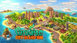 Paradise City Island Sim - Popular Mobile City-building Game
