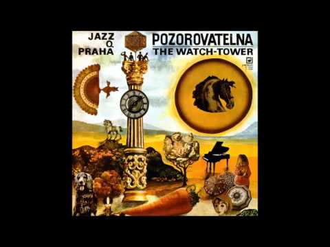 Jazz Q Praha: Pozorovatelna / The Watch-Tower (Czech Republic/Czechoslovakia, 1973) [Full Album]