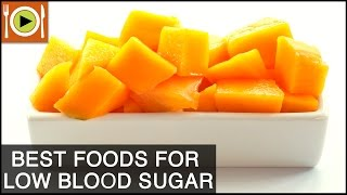 How To Treat Low Blood Sugar | Foods & Healthy Recipes