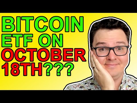 Bitcoin ETF Approval on October 18th? [Crypto News 2021]