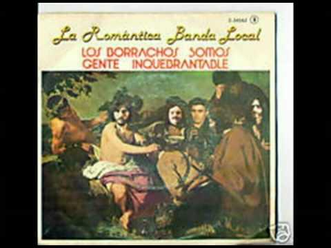 La Romántica Banda Local - Los borrachos somos gente inquebrantable