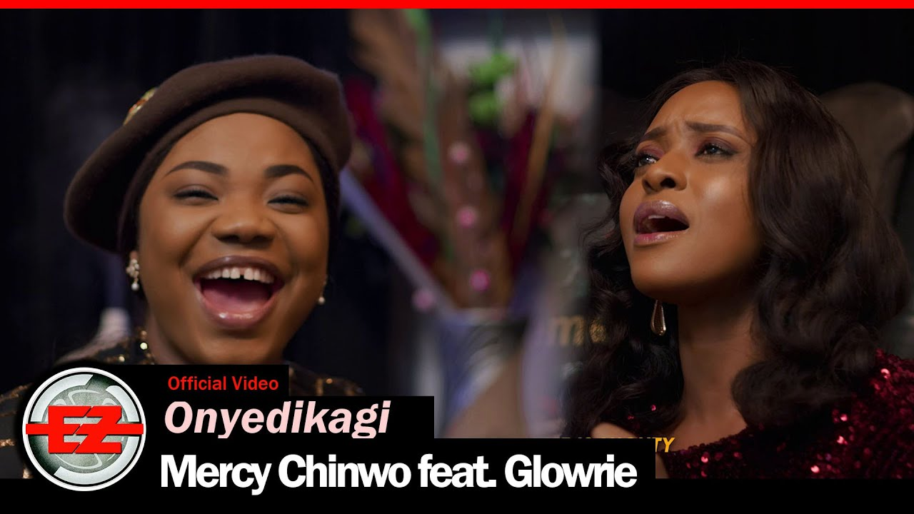 Download Mercy Chinwo - Onyedikagi feat. Glowrie