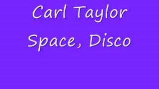 Carl Taylor Space, Disco
