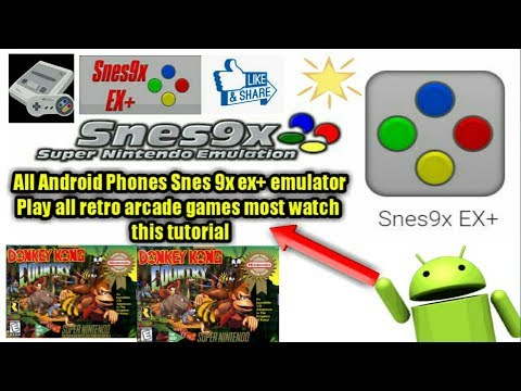How To Download Snes9x Ex+ Emulator For All Android Phones And Play Retro Arcade Game Super Nintendo