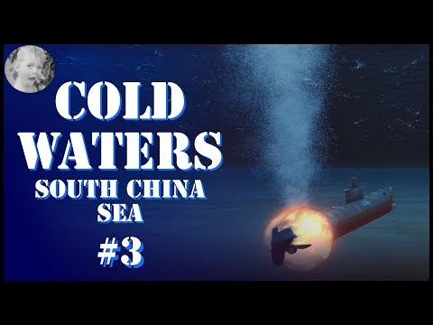 Cold Waters South China Sea Campaign - Part 3