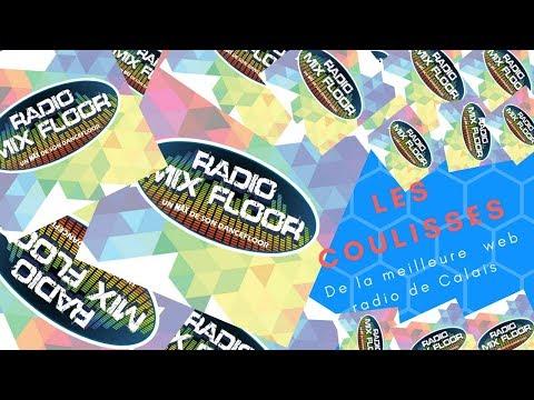 LES COULISSES DE  RADIO MIX FLOOR LA WEB RADIO DE CALAIS