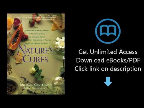 Nature's Cures: From Acupressure and Aromatherapy to Walking and Yoga--The Ultimate Guide to the Bes