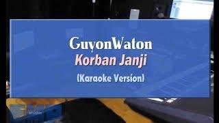 GuyonWaton - Korban Janji (KARAOKE TANPA VOCAL)