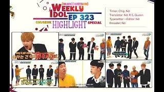 [HLVN][Vietsub] 171004 Weekly Idol Chuseok Special with HIGHLIGHT ep 323 (FULL CUT)