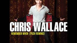 Chris Wallace - Remember When (Push Rewind) audio