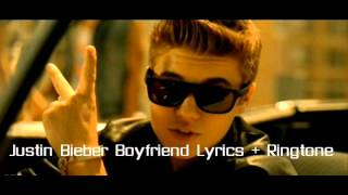 Justin Bieber - Boyfriend Lyrics + Ringtone