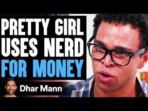 Pretty Girl USES NERD For MONEY, She Lives To Regret It   Dhar Mann