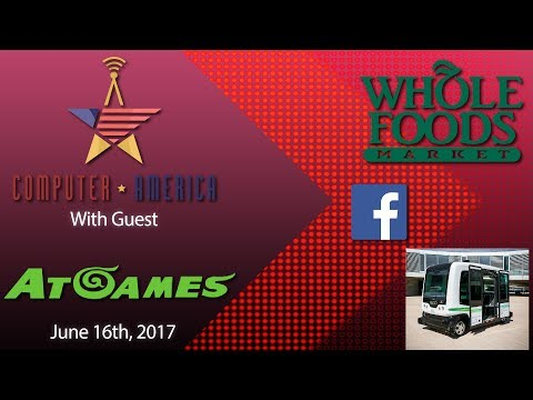 AtGames Interview, Amazon Buy Whole Foods, Facebook Moderators, Self Driving Busses