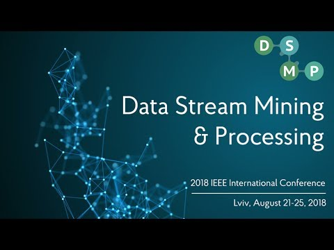 2018 IEEE Second International Conference on Data Stream Mining & Processing (DSMP)