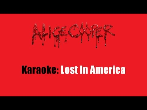 Karaoke: Alice Cooper / Lost In America