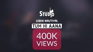 Tum Hi Aana - Jubin Nautiyal | Karaoke