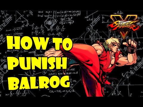 SFV S2 Ken - Balrog Frame Data + Punishes (With Commentary)