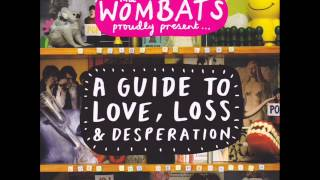 The Wombats - A Guide to Love, Loss & Desperation : full album