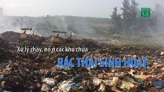 Xử lý cháy, nổ ở các khu chứa rác thải sinh hoạt | VTC14