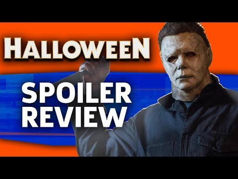 Halloween 2018 Spoiler Talk Review: Let The Bodies Hit The Floor