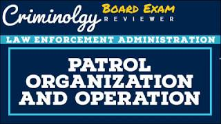 Patrol Organization and Operation; CRIMINOLOGY BOARD EXAM REVIEWER [Audio Reviewer]