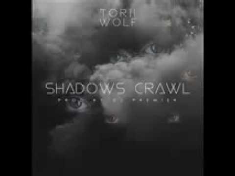 Torii Wolf & DJ Premier - Shadows Crawl (Prod. By DJ Premier)