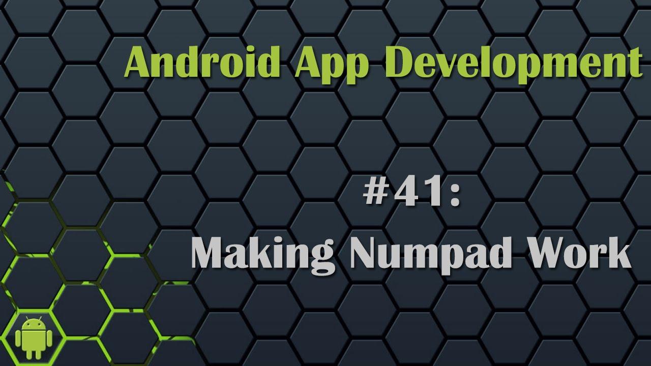 Android App Development Tutorial 41: Making Numpad Work