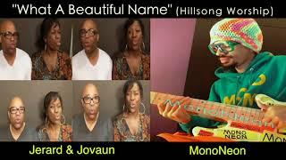 "MonoNeon - ""What A Beautiful Name"" with Jerard & Jovaun (Hillsong Worship)"