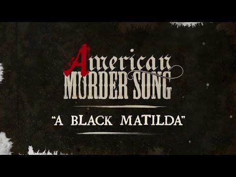 American Murder Song - A Black Matilda (Official Lyrics Video)