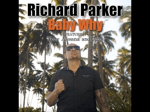 Richard Parker - Baby Why