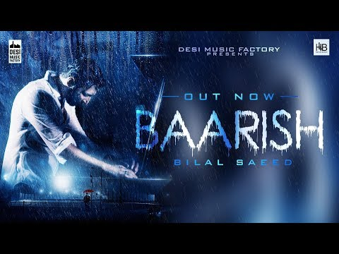 Baarish - Bilal Saeed | Latest Punjabi Song 2018