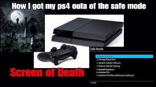 How I got My PS4 outa of the Safe Mode Loop