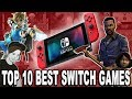 Top 10 BEST Nintendo Switch Games | My Top Picks | Nintendo Enthusiast