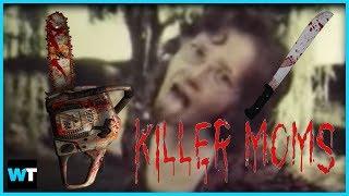 5 Craziest Killer Moms – Happy Mother's Day! | What's Trending Lists!