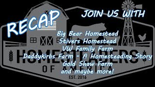 Homesteaders of America recap..  Big Bear, Stivers, Daddy Kirbs, Gold Shaw Farm, VW Family Farm
