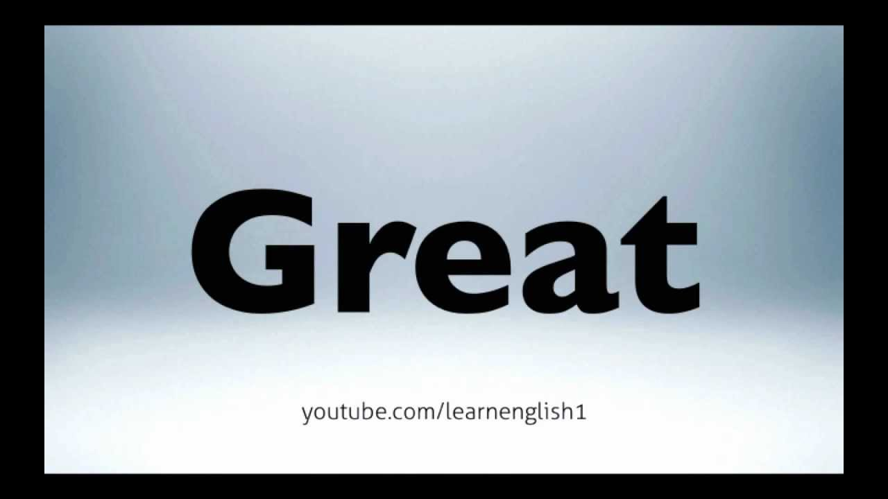 How to pronounce great